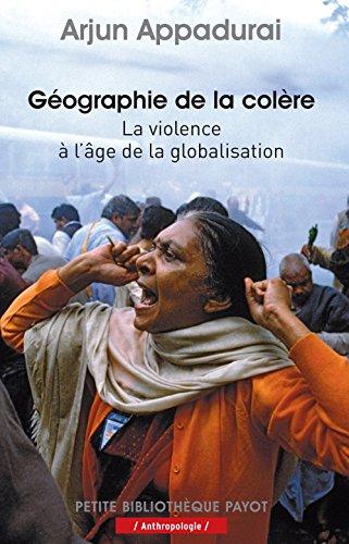 Gographie de la colre : La violence  l'ge de la globalisation