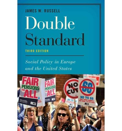 [(Double Standard: Social Policy in Europe and the United States)] [ By (author) James W. Russell ] [June, 2014]