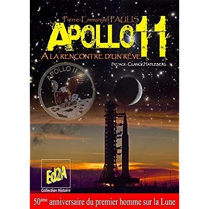 APOLLO 11, A la rencontre d'un rêve