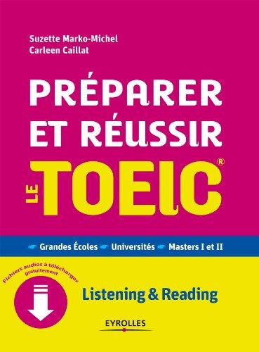 Préparer et réussir le TOEIC: Grandes écoles - Universités - Masters I et II