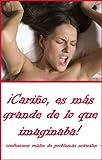 ¡CARIÑO, ES MÁS GRANDE DE LO QUE IMAGINABA! -Confesiones reales de problemas sexuales-