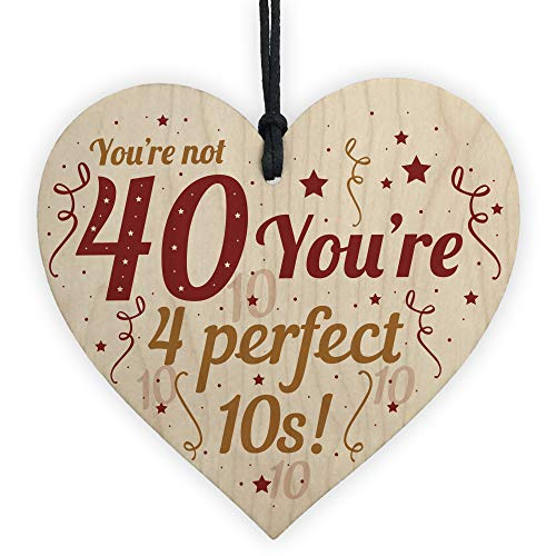 Wooden Handmade Heart Sign - You're Not 40, You're 4 Perfect 10s
