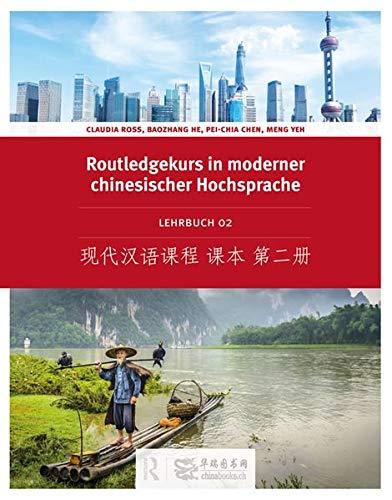 Routledge Kurs in moderner chinesischer Hochsprache: Lehrbuch 2 (Ausgabe mit Kurzzeichen)