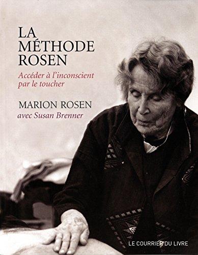 La mthode Rosen : Accder  l'inconscient par le toucher