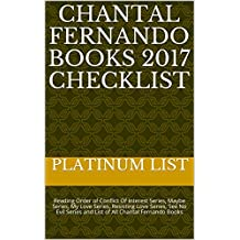 Chantal Fernando Books 2017 Checklist: Reading Order of Conflict Of Interest Series, Maybe Series, My Love Series, Resisting Love Series, See No Evil Series ... All Chantal Fernando Books (English Edition)