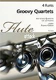 Groovy Quartets. Vier fetzige Quartette für vier Flöten