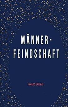 Männerfeindschaft (German Edition) by [Blümel, Roland]