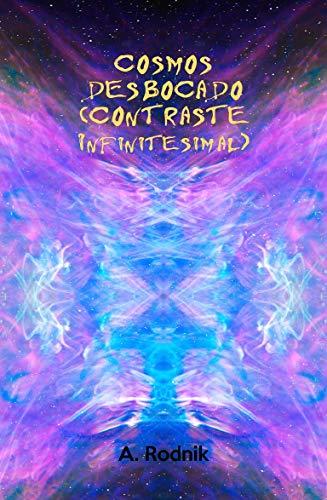 Cosmos desbocado (Contraste infinitesimal) por A Rodnik