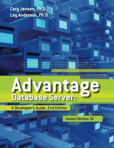 Advantage Database Server: A Developer's Guide, 2nd Edition por Cary Jensen Ph.D.