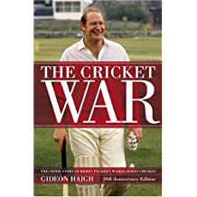 The Cricket War: The Inside Story of Kerry Packer's World Series