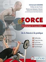 Force : Entraînement & musculation par Emmanuel Legeard