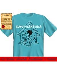 Bedruckte Hunde Sprüche Fun Tshirt! Hundeversteher! - Lustige Witzige Motive mit Gratis Urkunde von Goodman®