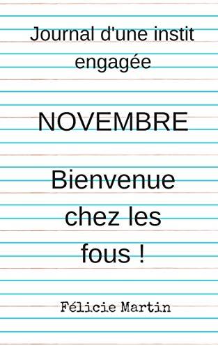 Couverture du livre Journal d'une instit engagée : Novembre : Bienvenue chez les fous !