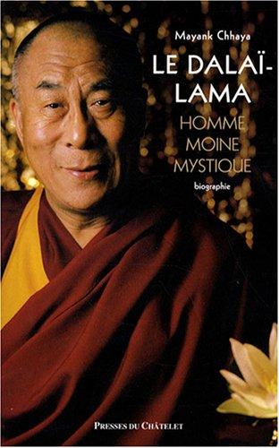 Le Dalaï-Lama : Homme, moine et mystique