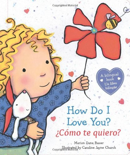 How Do I Love You? / ??C?3mo te quiero? (Spanish and English Edition) by Marion Dane Bauer (2014-06-24)