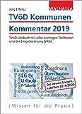 TVöD Kommunen Kommentar 2019: TVöD Jahrbuch mit allen wichtigen Tariftexten und der Entgeltordnung (VKA); Subskriptionspreis gültig bis zum Erscheinungstermin; Ladenpreis 32,95 EUR