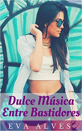 Dulce Música Entre Bastidores por Eva Alves