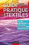 Guide pratique des textiles - Tissés, tricotés, techniques par Weidmann