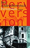 Perversion: Roman (suhrkamp taschenbuch)