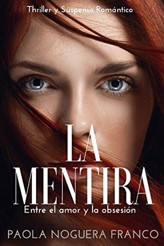 La Mentira: Entre el amor y la Obsesión par Paola Noguera Franco