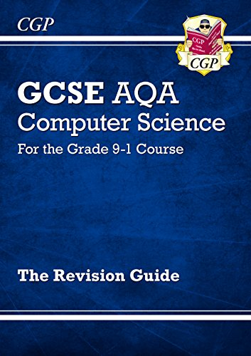 New GCSE Computer Science AQA Revision Guide - for the Grade 9-1 Course (CGP GCSE Computer Science 9-1 Revision)