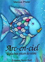 Arc-en-ciel, le plus beau poisson des océans de Marcus Pfister