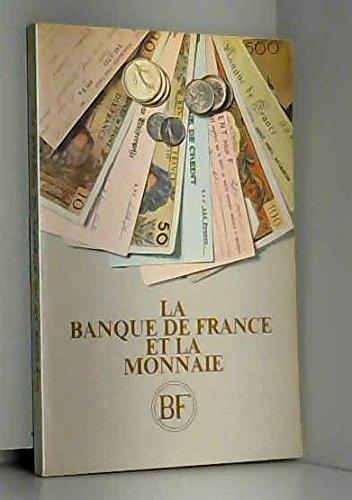 LA Banque de France et la monnaie