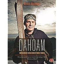 DAHOAM: Zwischen Schliersee und Tokyo - warum es wichtig ist, in einer unruhigen Welt Werte zu leben.