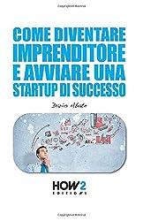 Come Diventare Imprenditore e Avviare una Startup di Successo