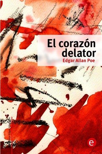 El corazón delator: Volume 2 (Biblioteca Edgar Allan Poe)