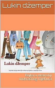 Lukin džemper: Bajka o ekstrofiji mokraćnog mjehura di [džemper, Lukin, Magrofuoco, Rosalia, Lanzi, Maria Vittoria, Di Grazia, Massimo]