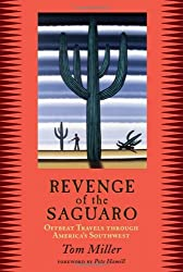 Revenge of the Saguaro: Offbeat Travels Through America's Southwest by Tom Miller (2010-03-01)