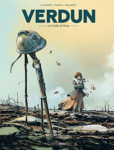 Verdun - Tome 3 - Les fusills de Fleury