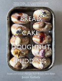 Bread, Cake, Doughnut, Pudding: Sweet and Savoury Recipes from Britain's Best Baker