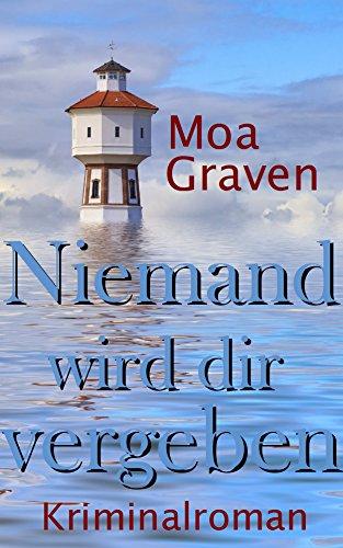 Niemand wird dir vergeben: Ostfrieslandkrimi (Eva Sturm ermittelt 13)