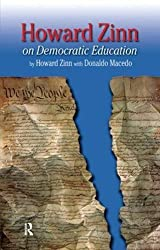 Howard Zinn on Democratic Education (Series in Critical Narratives) by Howard Zinn (2005-01-28)