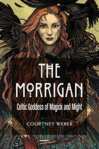 The Morrigan: Celtic Goddess of Magick and Might (English Edition)