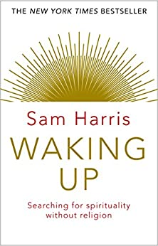 Waking Up: Searching for Spirituality Without Religion by [Harris, Sam]