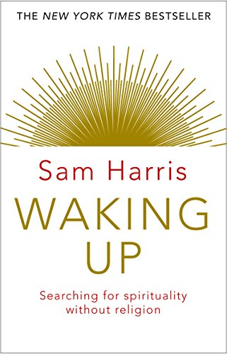 Waking Up: Searching for Spirituality Without Religion por Sam Harris