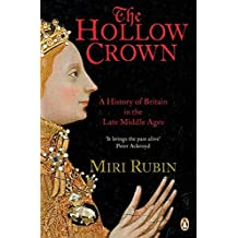 The Hollow Crown: A History of Britain in the Late Middle Ages by Miri Rubin (2006-01-28)