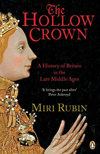the-hollow-crown-a-history-of-britain-in-the-late-middle-ages-by-miri-rubin-2006-01-28