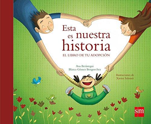 Esta es nuestra historia (Adopción) por Ana Berástegui