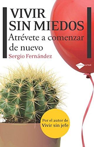 Vivir sin miedos (Plataforma Actual) por Sergio Fernández