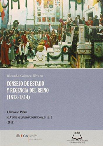 Consejo de estado y regencia del reino (1812-1814) (Premio del centro de estudios constitucionales 1812)