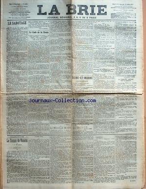 BRIE (LA) [No 2894] du 18/07/1911 - LE SABOTAGE PAR GUSTAVE MOULY - LE CODE DE LA ROUTE PAR J. MIRAL - LA MEDAILLE DE 1870 - SEINE-ET-MARNE - SAINT-HUBERT-CLUB - SERVICE MEDICAL DE COLONISATION EN ALGERIE - CHEMINS DE FER DE PARIS A LYON ET A LA MEDITERRANEE - CHEMINS DE FER DE L'EST - CHAMBRE DE COMMERCE DE MELUN POUR LES ARRONDISSEMENTS DE MELUN, FONTAINEBLEAU ET PROVINS - LA PROMOTION VIOLETTE POUR LES INSTITUTEURS - POSTES ET TELEGRAPHES - LE ROMAN DE VIOLETTE PAR L. H. DE LAN par Collectif