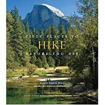 Fifty Places to Hike Before You Die Outdoor Experts Share the World's Greatest Destinations by Peixotto, Bob ( AUTHOR ) Sep-14-2010 Hardback