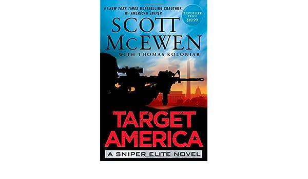 Target America A Sniper Elite Novel Amazonde Scott McEwen Thomas Koloniar Fremdsprachige Bucher