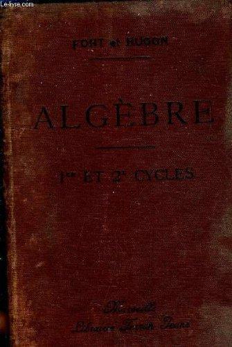 ALGEBRE A L'USAGE DES ELEVES DU 1ER CYCLE (3e A ET B ) DES ELEVES DU 2E CYCLE (2de ET 1re A B C D) ET DES ELEVES DE L'ENSEIGNEMENT PRIMAIRE SUPERIEUR - NOUVELLE EDITION ENTIEREMENT REFONDUE PAR N.FONT.