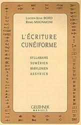 L'écriture cunéiforme : Syllabaire, sumérien, babylonien, assyrien