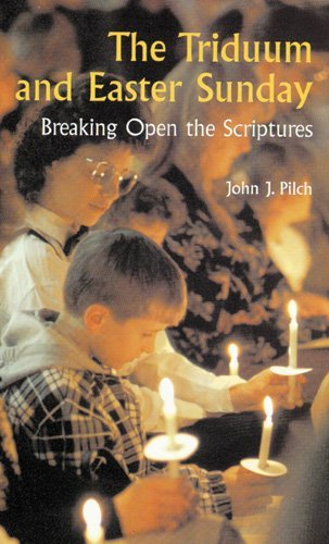 The Triduum and Easter Sunday: Breaking Open the Scriptures (Cultural World of Jesus) by John J. Pilch (2000-07-01)